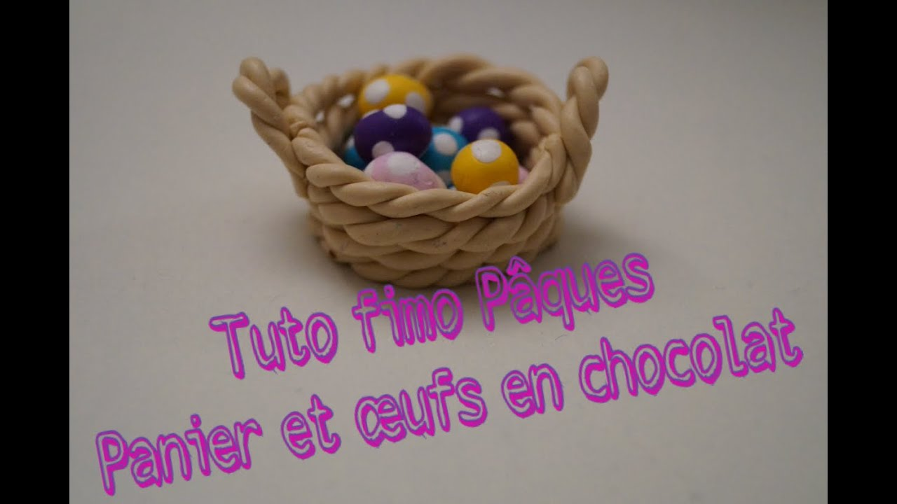 tuto fimo paques panier d 39 oeufs en chocolat youtube. Black Bedroom Furniture Sets. Home Design Ideas