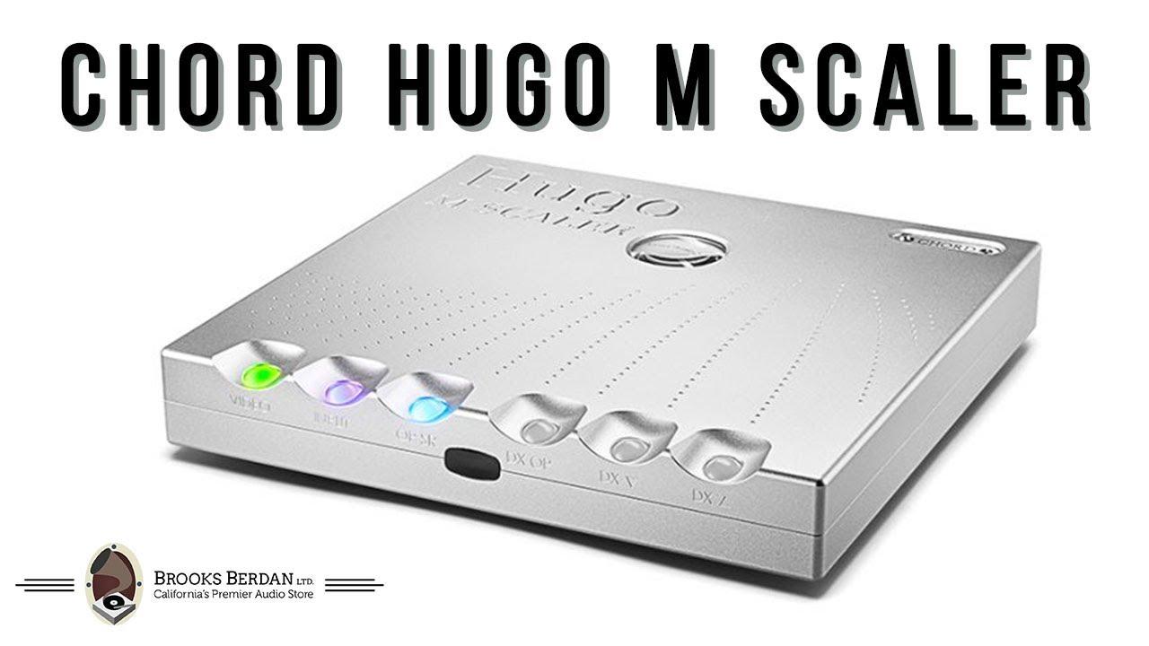 Chord Hugo M Scaler UNBOXING & LISTEN - Brooks Berdan Ltd.