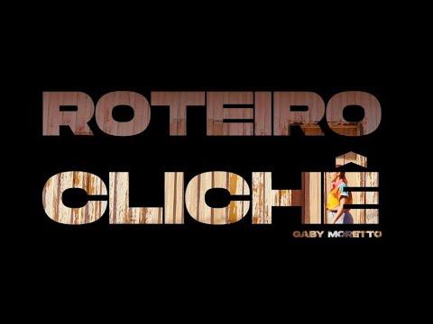 Roteiro Clichê - Gaby Moretto