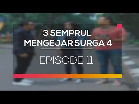 3 Semprul Mengejar Surga 4 - Episode 11
