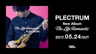 【プレクトラム】2017.05.24リリースのフル・アルバム「The Life Romant...