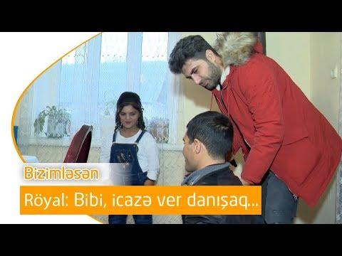 """Röyal: """"Bibi, imkan ver danışaq"""" (Bizimləsən)"""