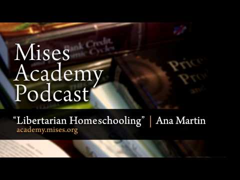 Libertarian Homeschooling   Ana Martin