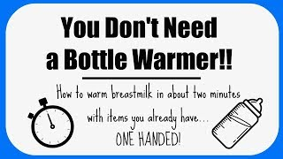 Fast, Perfect Bottled Breastmilk! || How to quickly heat up milk without a warmer!