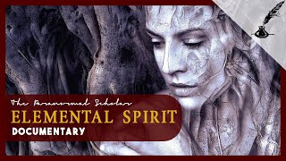 Elemental Spirits | Documentary (Members' Choice)