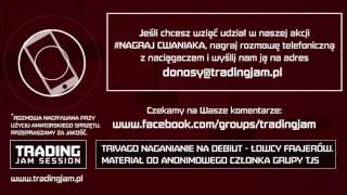 Trivago Naganianie na debiut - łowcy frajerów. Materiał od anonimowego członka grupy TJS