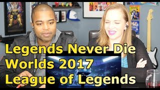 Legends Never Die (ft. Against The Current) | Worlds 2017 - League of Legends (REACTION 🔥)