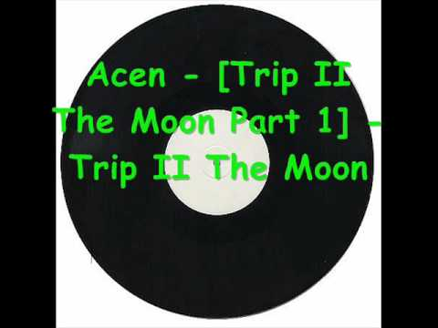 Acen - [Trip II The Moon Part 1] - Trip II The Moon.wmv