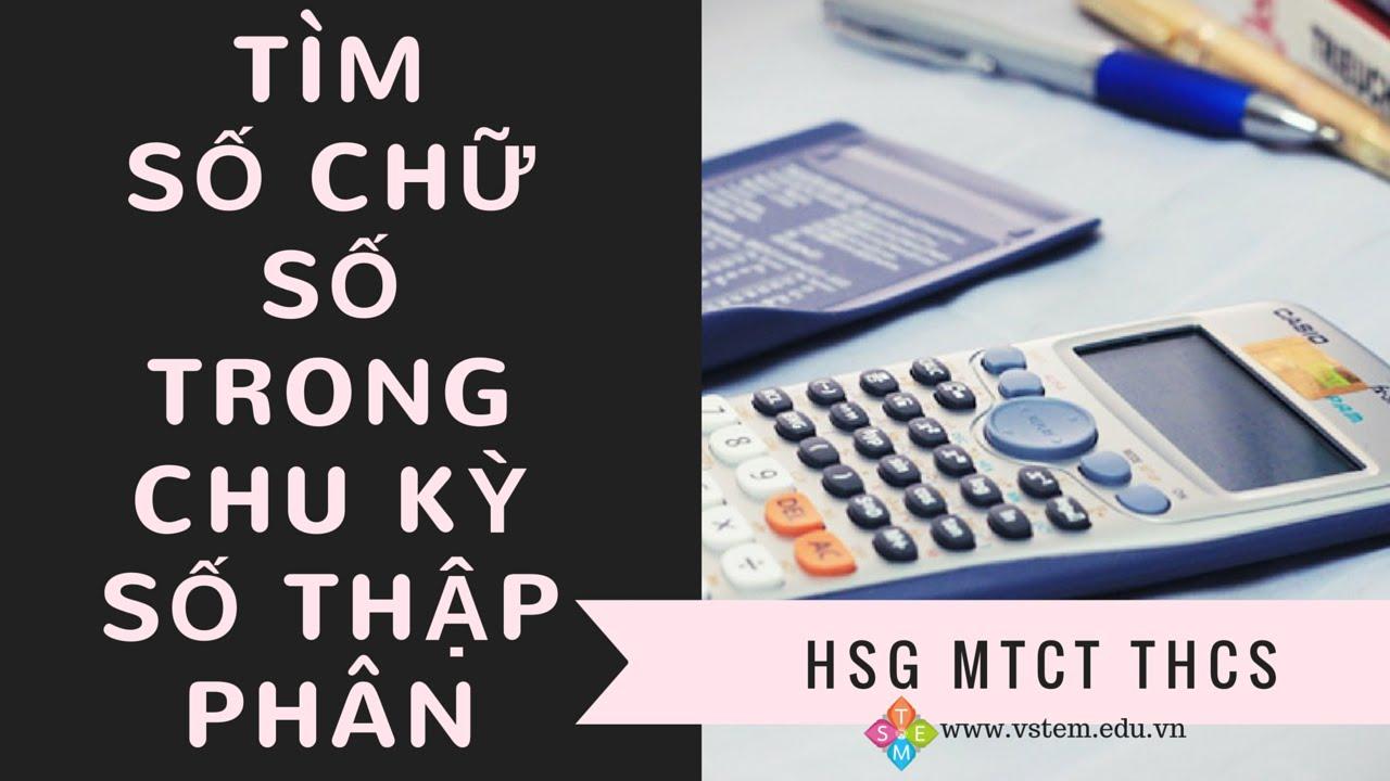 VSTEM – Tìm số chữ số trong chu kỳ số thập phân – HSG MTCT #1