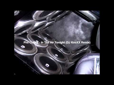 Phil Collins - In The Air (DJ KnoXX Remix) HO Problems Bass Version [HD]
