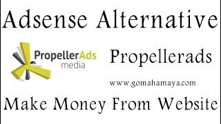 Adsense Alternative Propellerads Make Money From Website Traffic