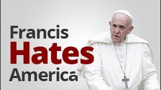 The Vortex — Francis HATES America!