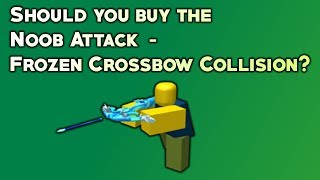 Should You Buy Noob Attack - Frozen Crossbow Collision? (Roblox)