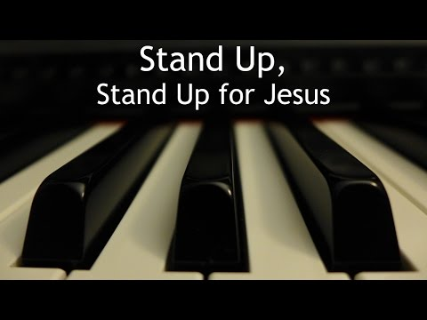 Stand Up, Stand Up for Jesus - piano instrumental hymn with lyrics