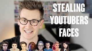 STEALING YOUTUBERS FACES