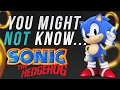 You Might NOT Know - The origin story of Sonic the Hedgehog
