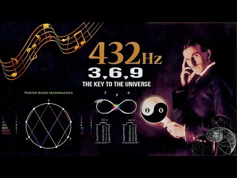432 Hz – Unlocking The Magnificence Of The 3 6 9, The Key To The Universe