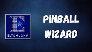 Elton John - Pinball Wizard (Lyrics)