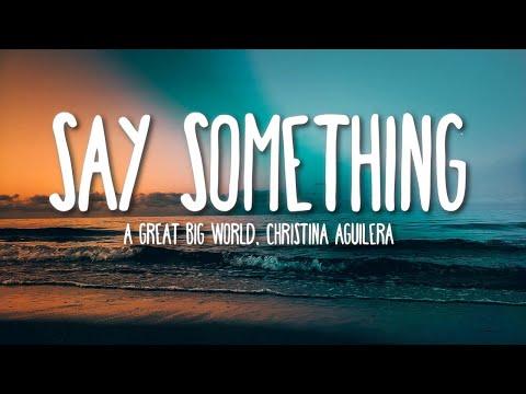 Say Something - A Great Big World, Christina Aguilera (Lyrics) 🎵