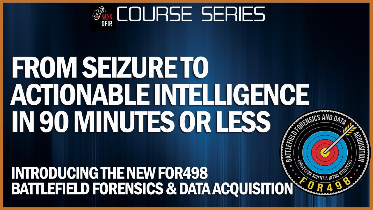 Battlefield Forensics & Data Acquisition Course | SANS FOR498