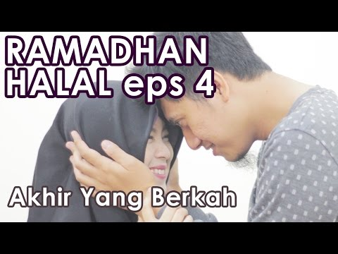 Akhir yang Berkah : Ramadhan Halal Eps 4 - Web Series Inspirasi