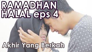 Download Video Akhir yang Berkah : Ramadhan Halal Eps 4 - Web Series Inspirasi MP3 3GP MP4