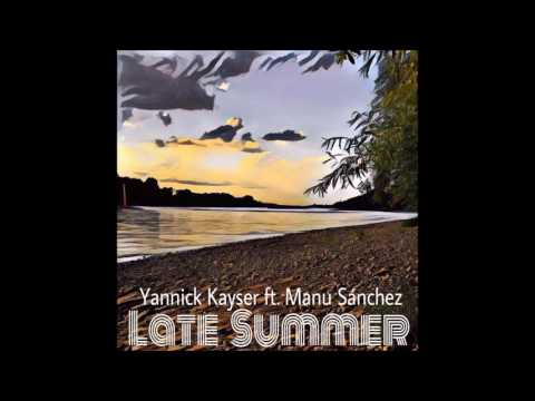 Yannick Kayser ft. Manu Sánchez - Late Summer