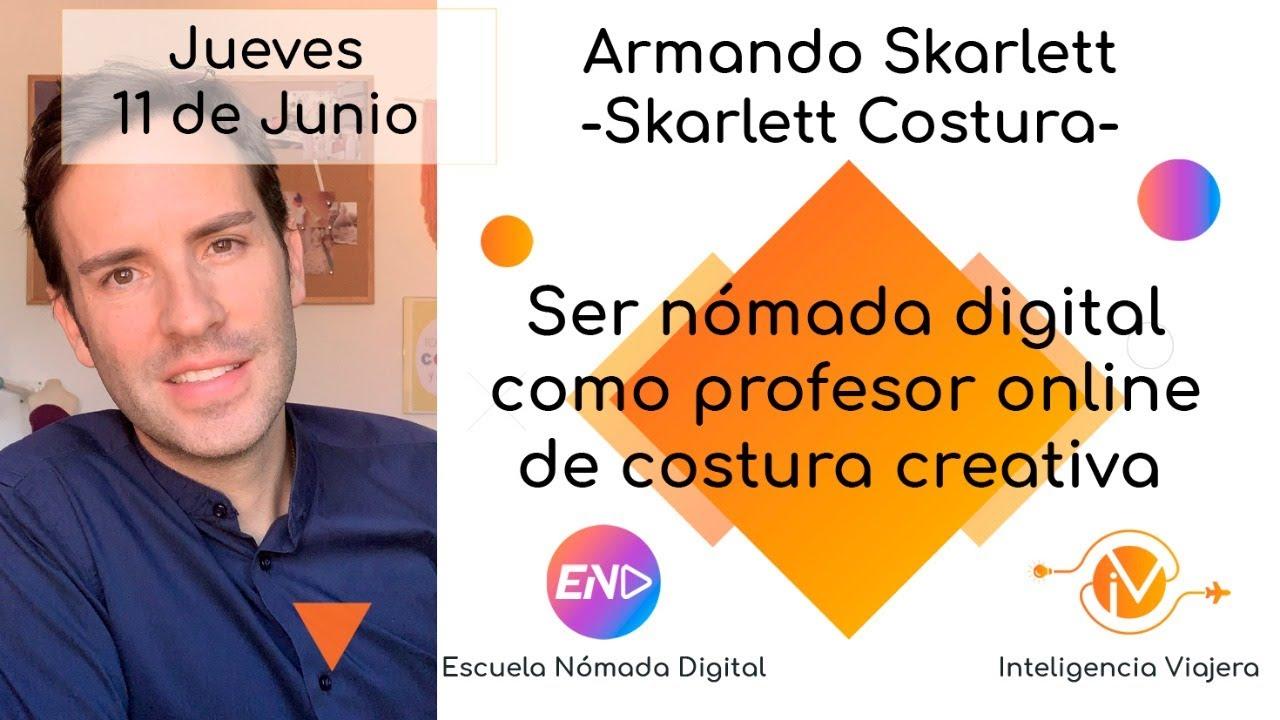 Ser nómada digital como profesor online de costura creativa conArmando Skarlett