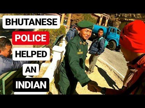 BHUTANESE POLICE HELPED AN INDIAN TOURIST