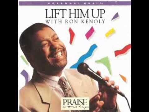 Ron Kenoly  Lift Him Up Full Album 1992