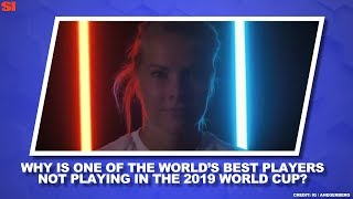 Why Is the World's Best Player Not in the World Cup? | Women's World Cup Daily | Sports Illustrated