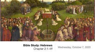 Book of Hebrews Chaṗter 2:1-4ff - Wednesday Bible Study, October 7, 2020