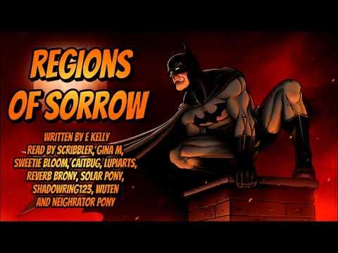 Regions of Sorrow [Batman Fanfic Reading] - Tragedy/Dark