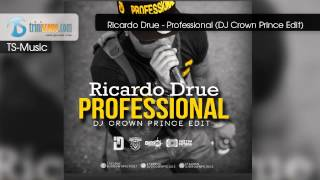 Ricardo Drue - Professional (DJ Crown Prince Edit)