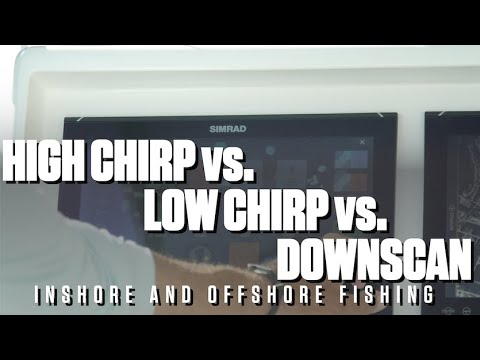 High Chirp Vs Low Chirp And Downscan For Inshore And Offshore Fishing With Scott Walker