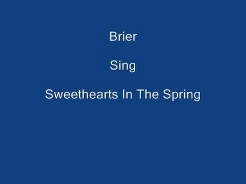 Sweethearts In The Spring + On Screen Lyrics ----- Brier