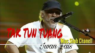 Video IWAN FALS - TAK TUN TUANG!!! TERBARU!!!  FULL HD download MP3, 3GP, MP4, WEBM, AVI, FLV Juli 2018