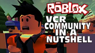 Roblox VCR Community In A Nutshell -- Roblox Animation/Machinima