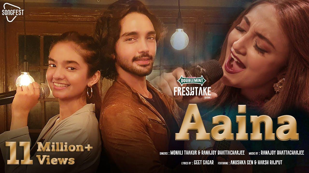 Download Aaina - Doublemint Freshtake Season 1  Monali Thakur  Ranajoy  ft. Anushka Sen  Harsh Rajput  Geet