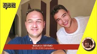Beş Çayı - Batuhan Sevimo (30-06-2018) Video