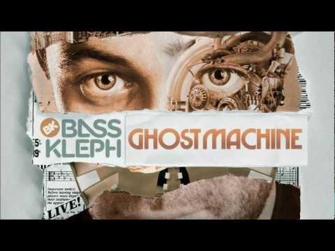 Bass Kleph - Ghost Machine (Original)
