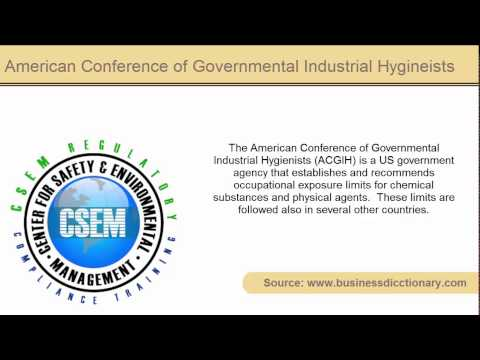 definition -  American Conference of Governmental Industrial Hygineists (ACGIH)