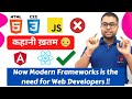Now Modern Frameworks is the need for Web Developers | HINDI