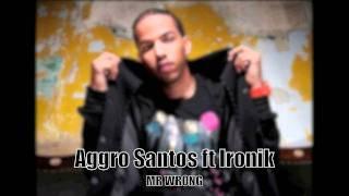 aggro santos ft ironik mr wrong