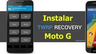 Instalar Recovery TWRP 3.1.1 Moto G actualizado 2017