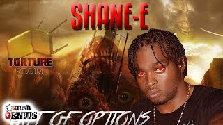 Shane E - Out Of Options [Torture Riddim] November 2017
