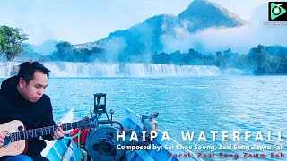 HAIPA Water Fall (Music Video)- Zaai Seng Zawm Fah
