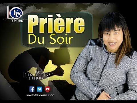 PRIERE PUISSANTE DU SOIR AVANT D'ALLER DORMIR BY PROPHETESSE FRIDHA MANZIONI
