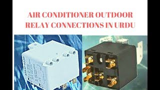 Air Conditioner Outdoor Relay Connection In Urdu/Hindi