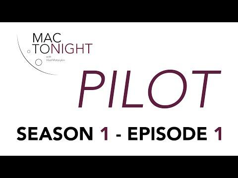 PILOT || EPISODE 1 || MAC TONIGHT